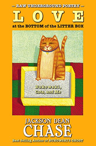 Love at the Bottom of the Litter Box: Bukowski, Cats, and Me (Raw Underground Poetry Book 2)