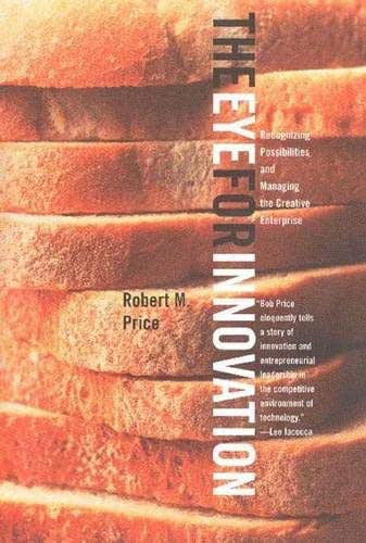 The Eye for Innovation: Recognizing Possibilities and Managing the Creative Enterprise