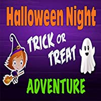 Halloween Night Trick or Treat Adventure