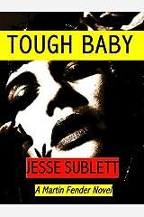 Tough Baby (A Martin Fender Novel Book 2) Kindle Edition