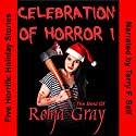 Celebration of Horror, Book 1: The Best of Roma Gray Audiobook by Roma Gray Narrated by Terry F. Self