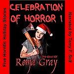 Celebration of Horror, Book 1: The Best of Roma Gray   Roma Gray