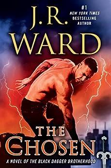 The Chosen: A Novel of the Black Dagger Brotherhood by [Ward, J.R.]