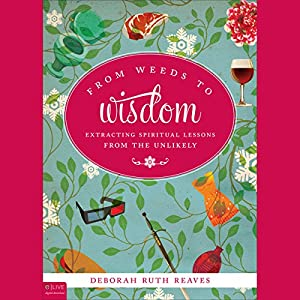 From Weeds to Wisdom Audiobook
