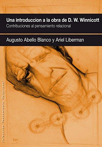 UNA INTRODUCCIÓN A LA OBRA DE DONALD W. WINNICOTT: Contribuciones al pensamiento relacional (Spanish Edition)