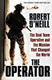 The Operator: The Seal Team Operative And The Mission That Changed The World