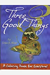 Three Good Things: A Coloring Book for Everyone Paperback
