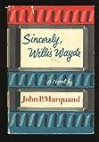 Sincerely, Willis Wayde, John P. Marquand, 0316546569