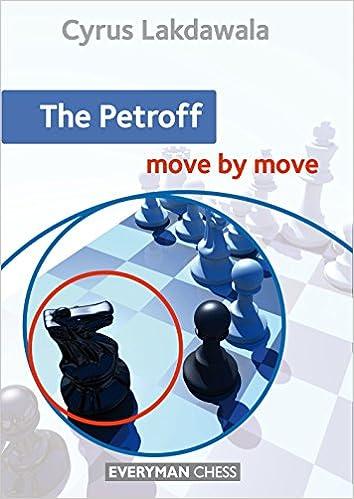 The Petroff Move by Move - Cyrus Lakdawala  51jNCEsgb2L._SX352_BO1,204,203,200_
