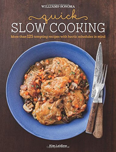 Quick Slow Cooking  Williams Sonoma
