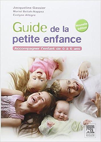 Amazon Fr Guide De La Petite Enfance Accompagner L Enfant