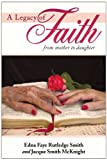 A Legacy of Faith, Edna Faye Rutledge Smith, 1449702171