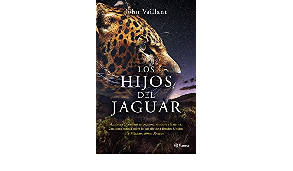Amazon.com: Los hijos del jaguar (Spanish Edition) eBook: John Vaillant: Kindle Store
