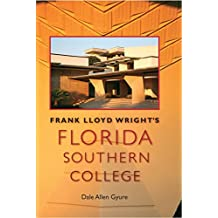 Frank Lloyd Wright's Florida Southern College (Florida History and Culture)