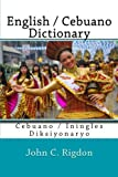 English / Cebuano Dictionary: Cebuano / Iningles Diksiyonaryo (Words R Us Bi-lingual Dictionaries) (Volume 16)
