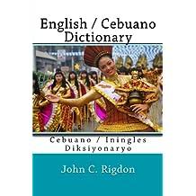 English / Cebuano Dictionary: Cebuano / Iningles Diksiyonaryo (Words R Us Bi-lingual Dictionaries) (Volume 16)