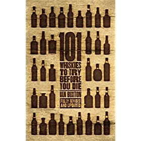 101 Whiskies to Try Before You Die (Revised & ...