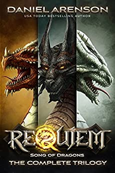 Requiem: Song of Dragons (The Complete Trilogy) by [Arenson, Daniel]