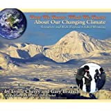 How We Know What We Know About Our Changing Climate: Scientists and Kids Explore Global Warming (About Our Changing Climate)