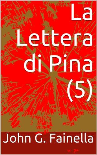 La Lettera di Pina (5) E Lì ti Troverò (Italian Edition)