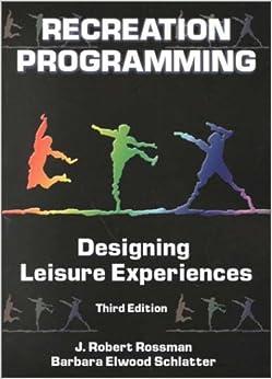 Book Recreation Programming: Designing Leisure Experiences by J. Robert Rossman (2000-07-02)