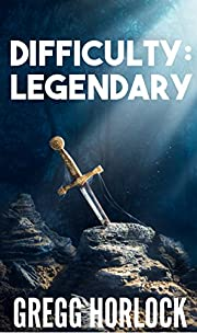 Difficulty: Legendary (LitRPG Series Book 1) (Difficulty:Legendary)
