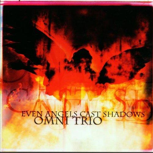 Even Angels Cast Shadows - Omni Trio