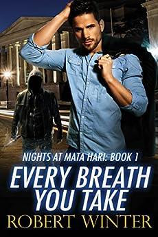 Every Breath You Take (Nights at Mata Hari Book 1) by [Winter, Robert]