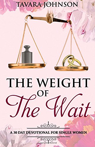 Weight of the Wait: A 30 Day Devotional for Single Women pdf