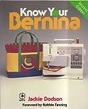 Know Your Bernina (Creative Machine Arts Series)