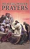 Healing Power Prayers, Robert Abel, 0971153647