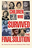Children Who Survived the Final Solution, Peter Tarjan, 0595309259