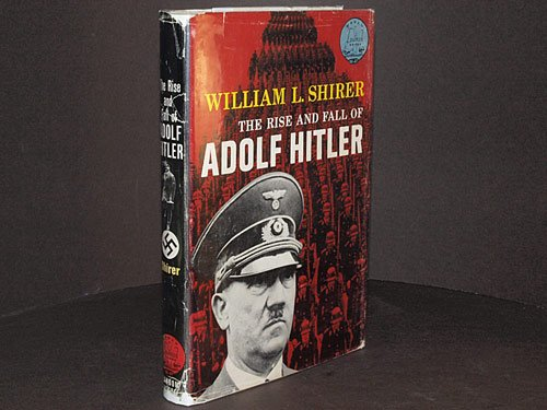 "the rise and fall of adolf hitlers tyrany Commentary and archival information about adolf hitler from the and timothy snyder's ""on tyranny,"" which span the arc of fascism's rise."