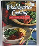 Wholehearted Cooking, Terry Joyce Blonder, 0944475450