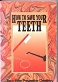 How to Save Your Teeth, David Kennedy, 0913571067