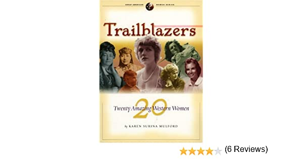 Trailblazers: Twenty Amazing Western Women (Great American Women ...
