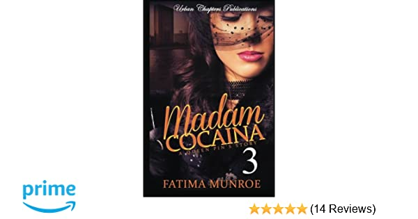 Madam Cocaina 3: A Queen Pins Story (Volume 3): Fatima Munroe: 9781530121304: Amazon.com: Books