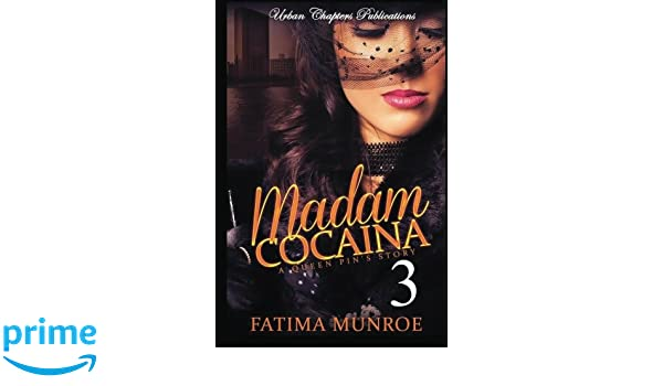 Madam Cocaina 3: A Queen Pins Story: Volume 3: Amazon.es: Fatima Munroe: Libros en idiomas extranjeros