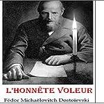 L'honnête voleur | Fédor Dostoïevski