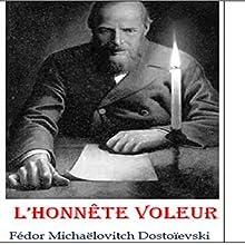 L'honnête voleur | Livre audio Auteur(s) : Fédor Dostoïevski Narrateur(s) : Phil de Mont K'i