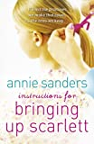 Instructions for Bringing up Scarlett, Annie Sanders, 1409117197
