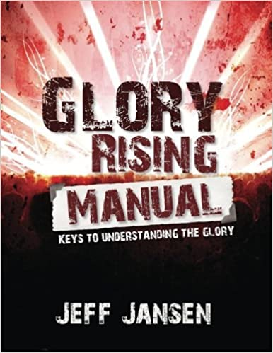 Book Glory Rising Manual: Keys to Understanding the Glory by Jeff Jansen (2010-03-01)