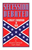 Secession Debated: Georgia's Showdown in 1860, , 0195079450