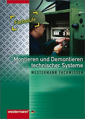 Montieren / Demontieren technischer Systeme: Schülerband, 2. Auflage, 2005