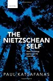 img - for The Nietzschean Self: Moral Psychology, Agency, and the Unconscious book / textbook / text book