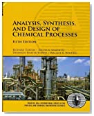 Analysis, Synthesis, and Design of Chemical Processes (5th Edition) (Prentice Hall International Series in the Physical and Chemical Engineering Sciences)