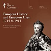 European History and European Lives: 1715 to 1914 |  The Great Courses
