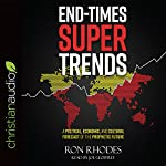 End-Times Super Trends: A Political, Economic, and Cultural Forecast of the Prophetic Future | Ron Rhodes