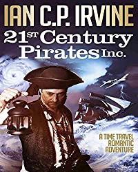 21st Century Pirates Inc.: A medical thriller, time travel romantic action adventure (Omnibus edition containing Book One and Book Two) (English Edition)