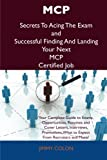 McP Secrets to Acing the Exam and Successful Finding and Landing Your Next McP Certified Job, Jimmy Colon, 1486156657